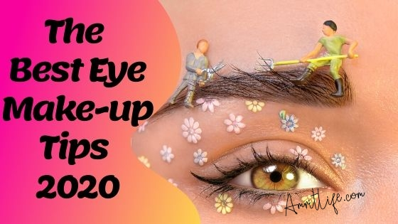 The Best Eye Make-up Tips 2020