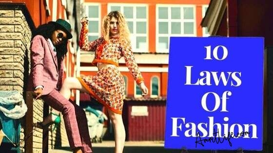 The Best 10 Laws Of Fashion For All...
