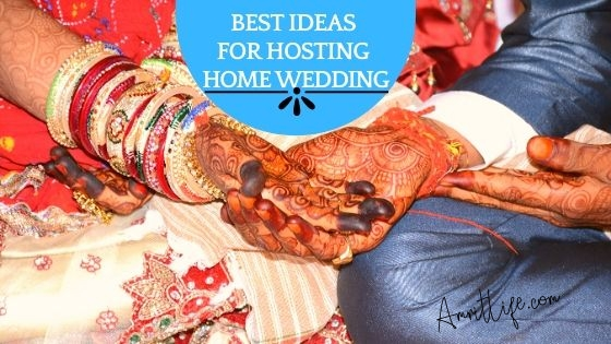 Best ideas for a hosting home wedding